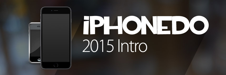 iPhonedo 2015 Intro